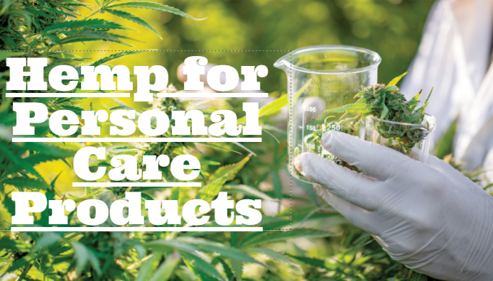 Hemp for Personal Care Products
