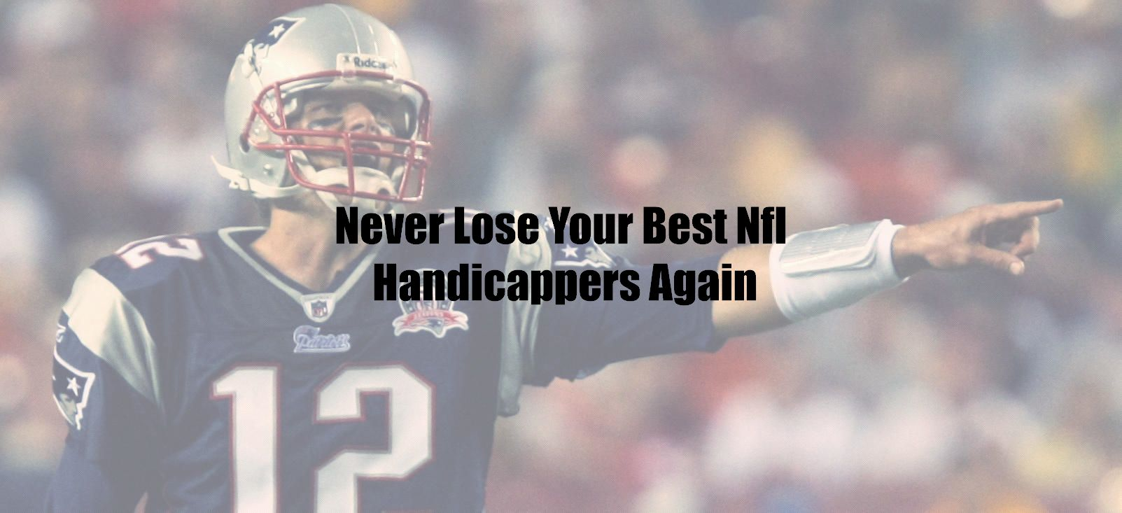 Never Lose Your Best Nfl Handicappers Again